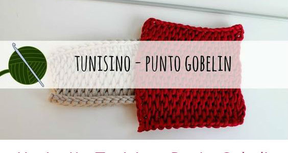 Uncinetto Tunisino: Punto Gobelin – Tutorial