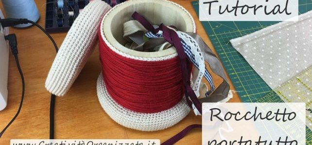 Rocchetto portatutto a uncinetto  – Schema e video tutorial