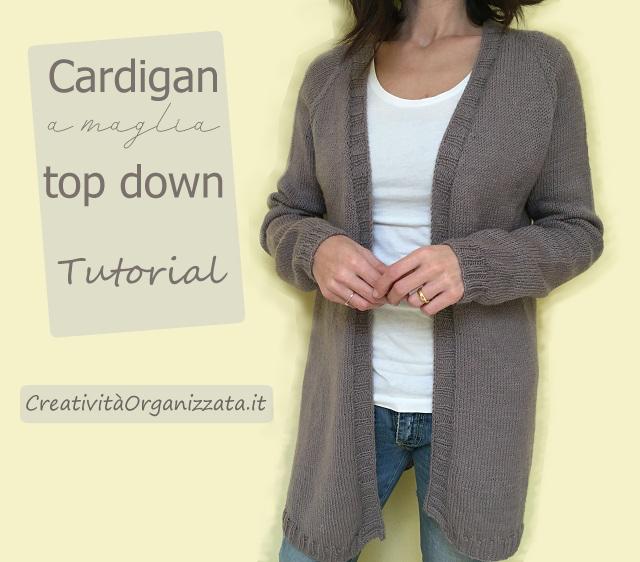 ff512118a6 Cardigan top down a maglia. - Creatività Organizzata